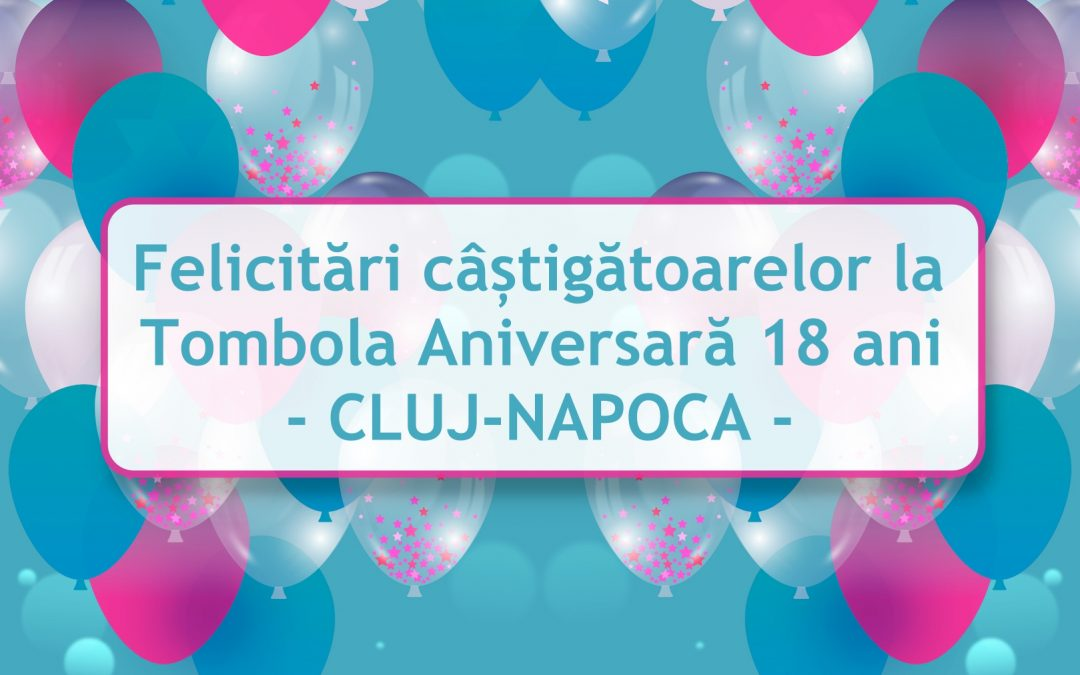 🎊Mămici câștigătoare la 🎈Tombola Aniversară Lifeline 18 ani – CLUJ-NAPOCA –