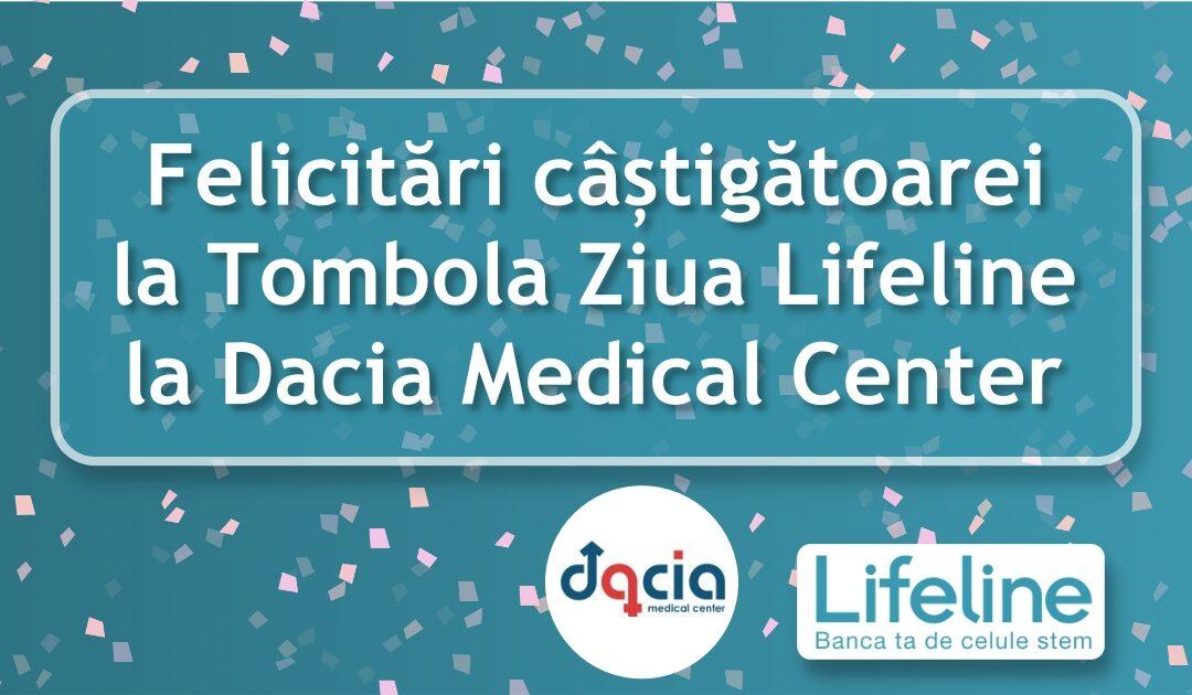 Felicitări câștigătoarei la Tombola Lifeline – Clinica Dacia Medical Center!