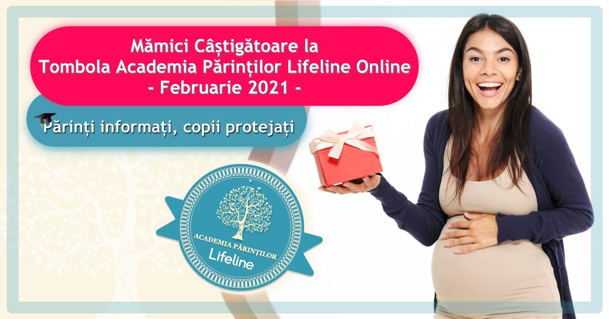 Mămici Câștigătoare la Tombola Academia Părinților Lifeline Online – Februarie 2021