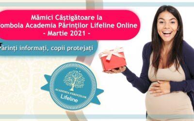 Mămici Câștigătoare la Tombola Academia Părinților Lifeline Online – Martie 2021